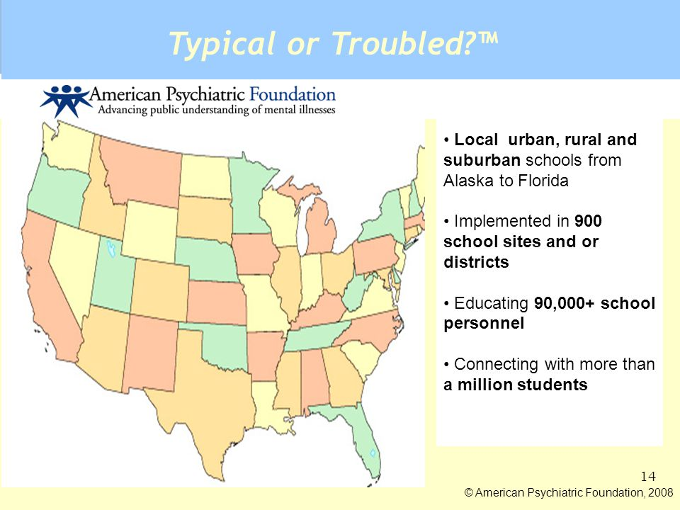 Typical or Troubled ™ Local urban, rural and suburban schools from Alaska to Florida. Implemented in 900 school sites and or districts.