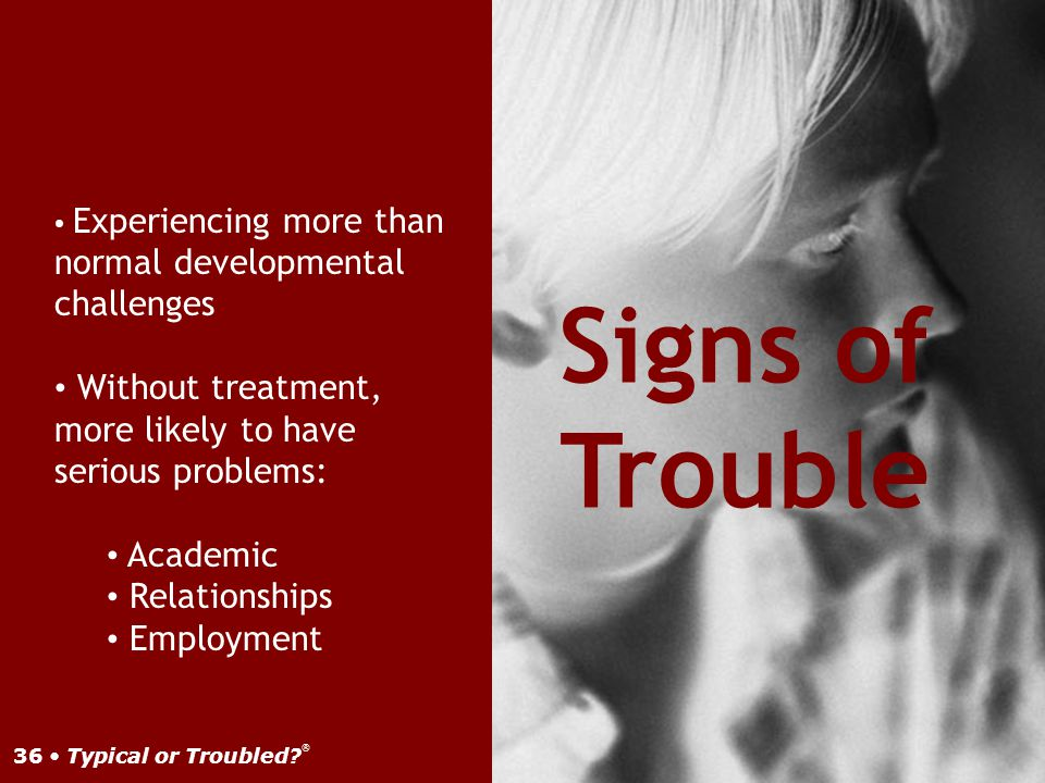 Experiencing more than normal developmental challenges