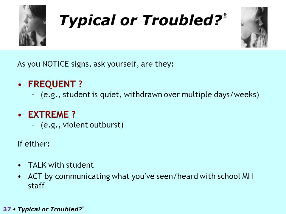 Typical or Troubled ® FREQUENT EXTREME