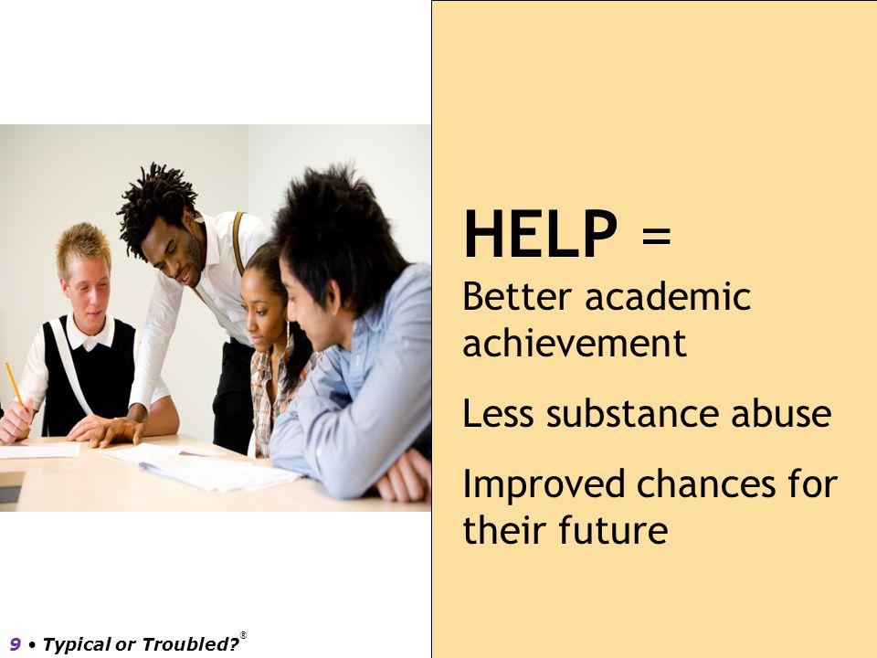HELP = Better academic achievement