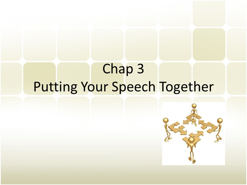 Chap 3 Putting Your Speech Together