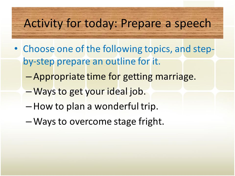 Activity for today: Prepare a speech