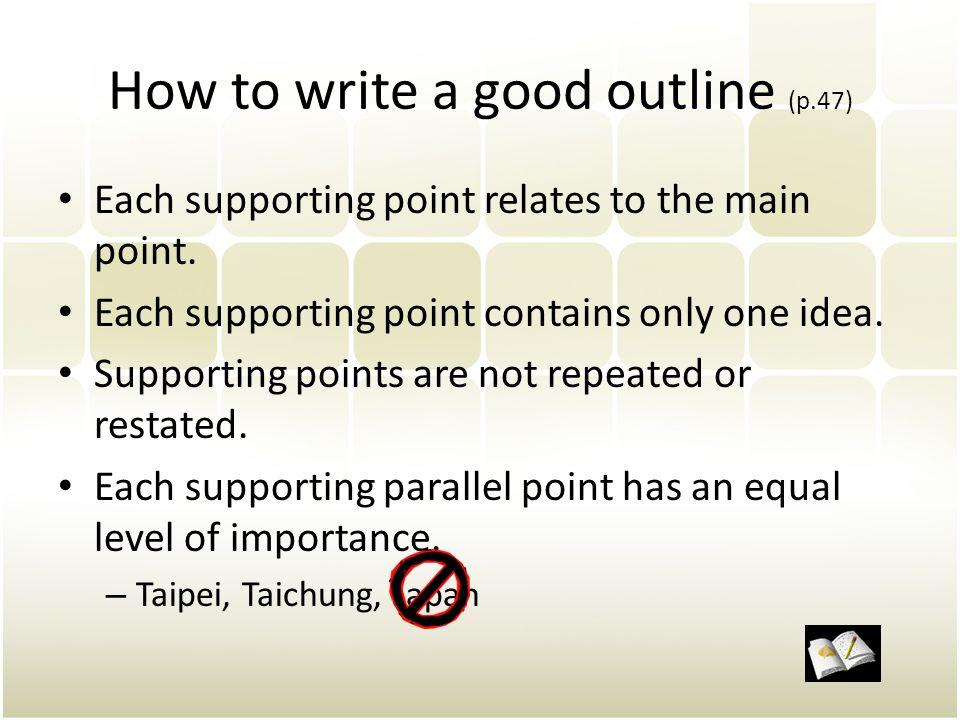 How to write a good outline (p.47)