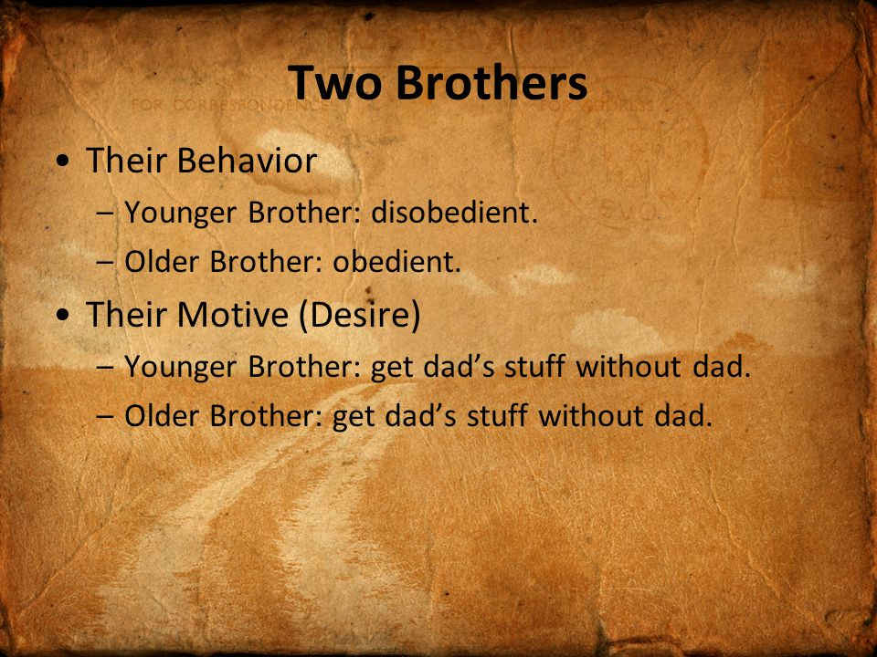 Two Brothers Their Behavior Their Motive (Desire)