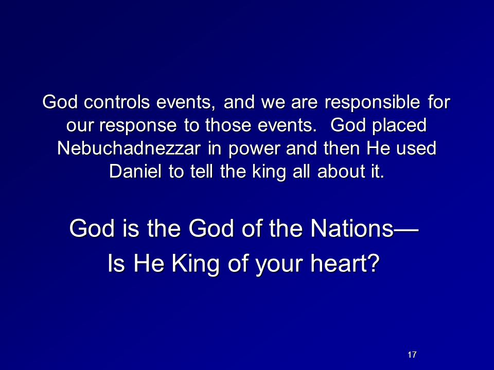 God is the God of the Nations— Is He King of your heart