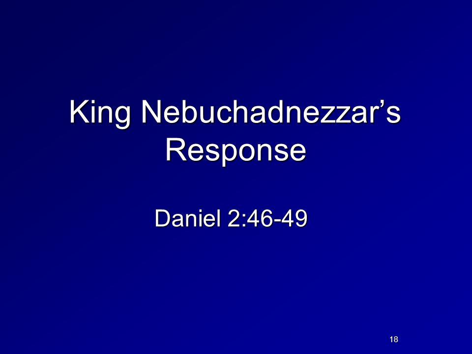 King Nebuchadnezzar's Response