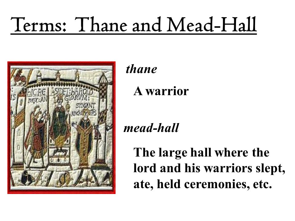 Terms: Thane and Mead-Hall