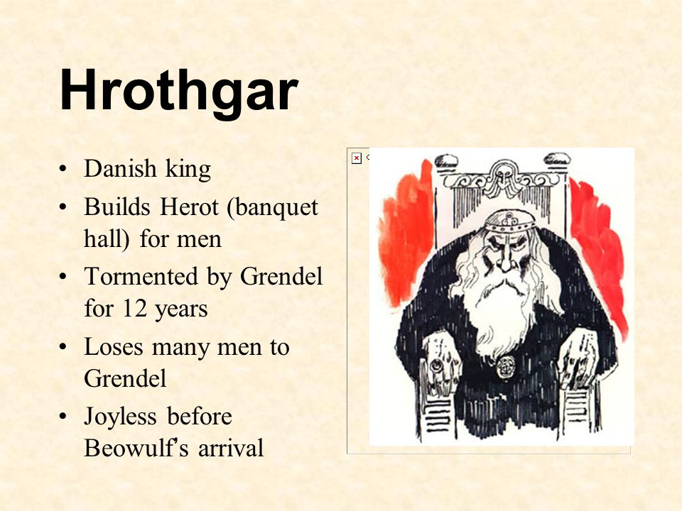 Hrothgar Danish king Builds Herot (banquet hall) for men