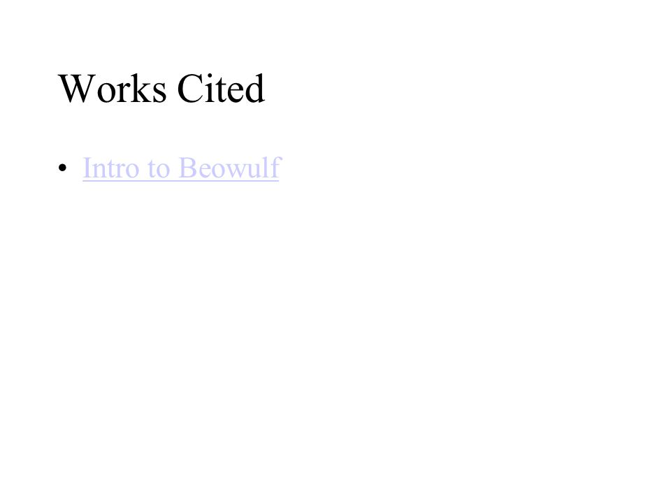 Works Cited Intro to Beowulf