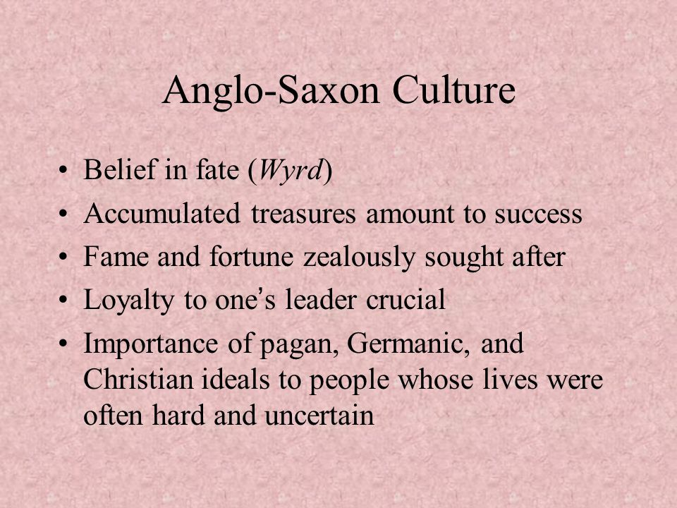 Anglo-Saxon Culture Belief in fate (Wyrd)