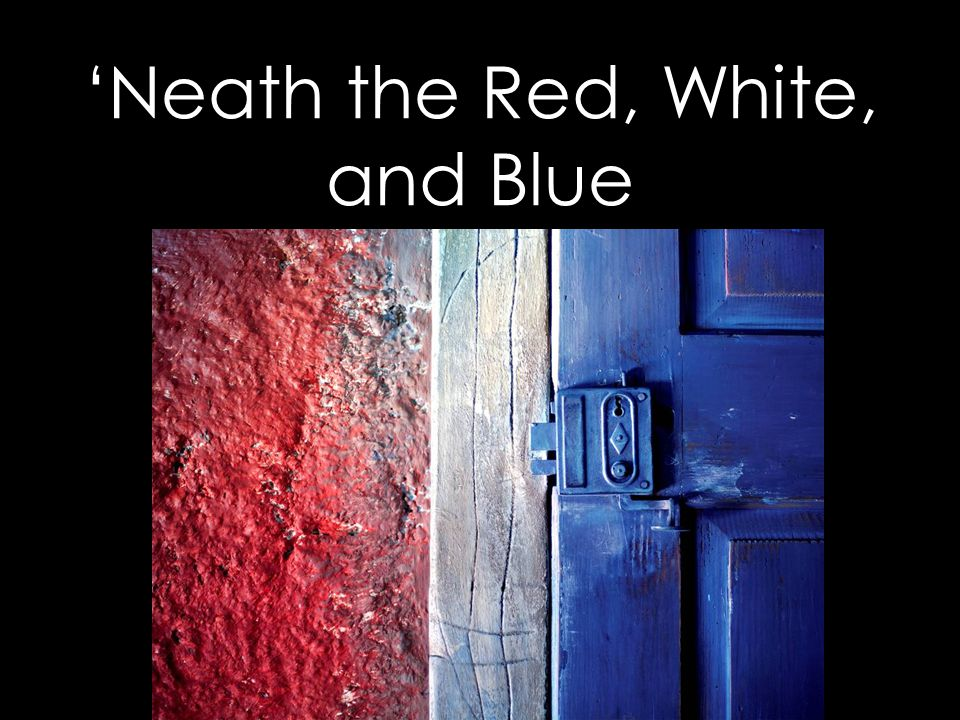 'Neath the Red, White, and Blue