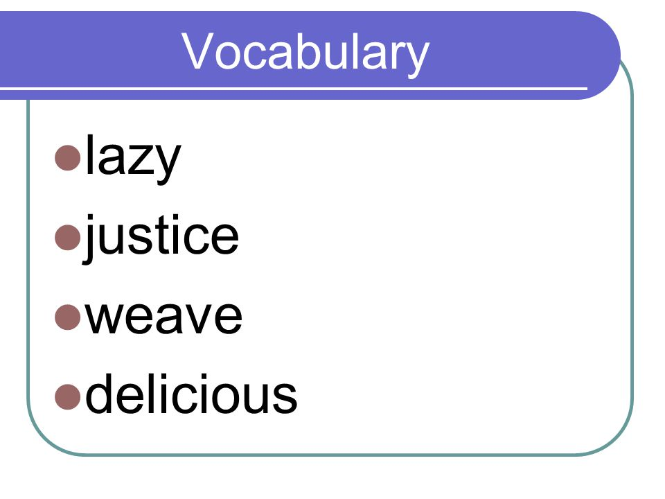 Vocabulary lazy justice weave delicious