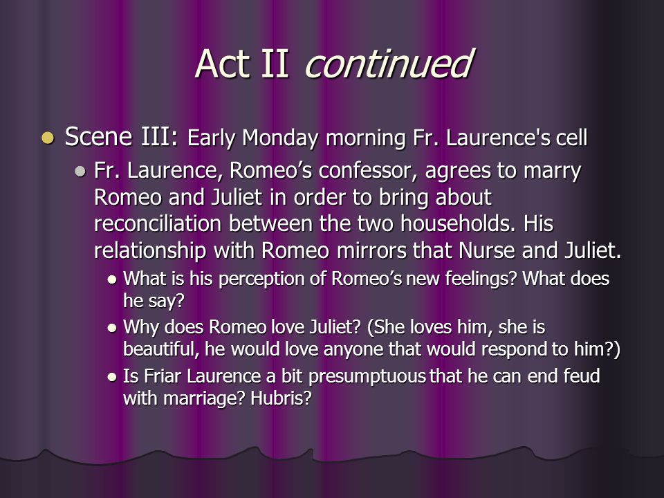 Act II continued Scene III: Early Monday morning Fr. Laurence s cell