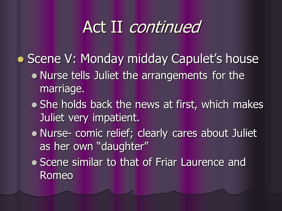 Act II continued Scene V: Monday midday Capulet's house