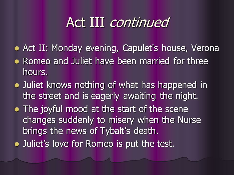 Act III continued Act II: Monday evening, Capulet s house, Verona