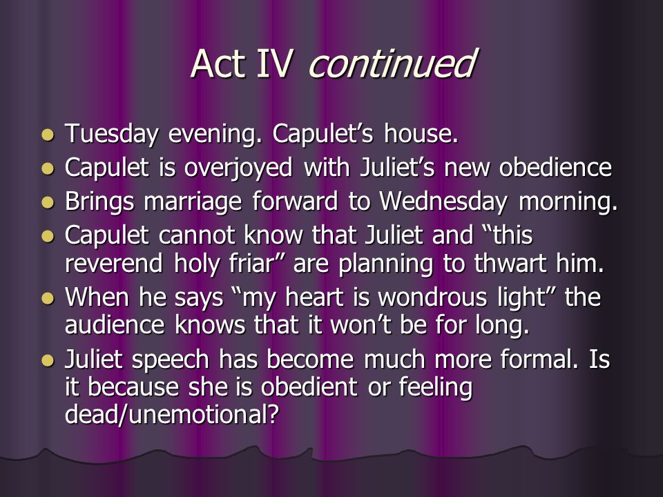 Act IV continued Tuesday evening. Capulet's house.