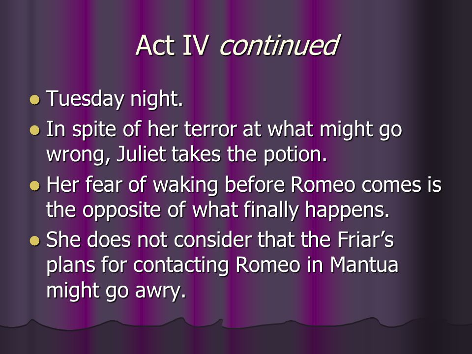 Act IV continued Tuesday night.