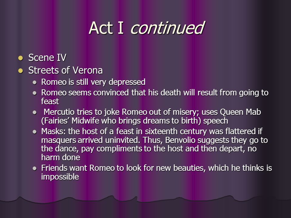 Act I continued Scene IV Streets of Verona