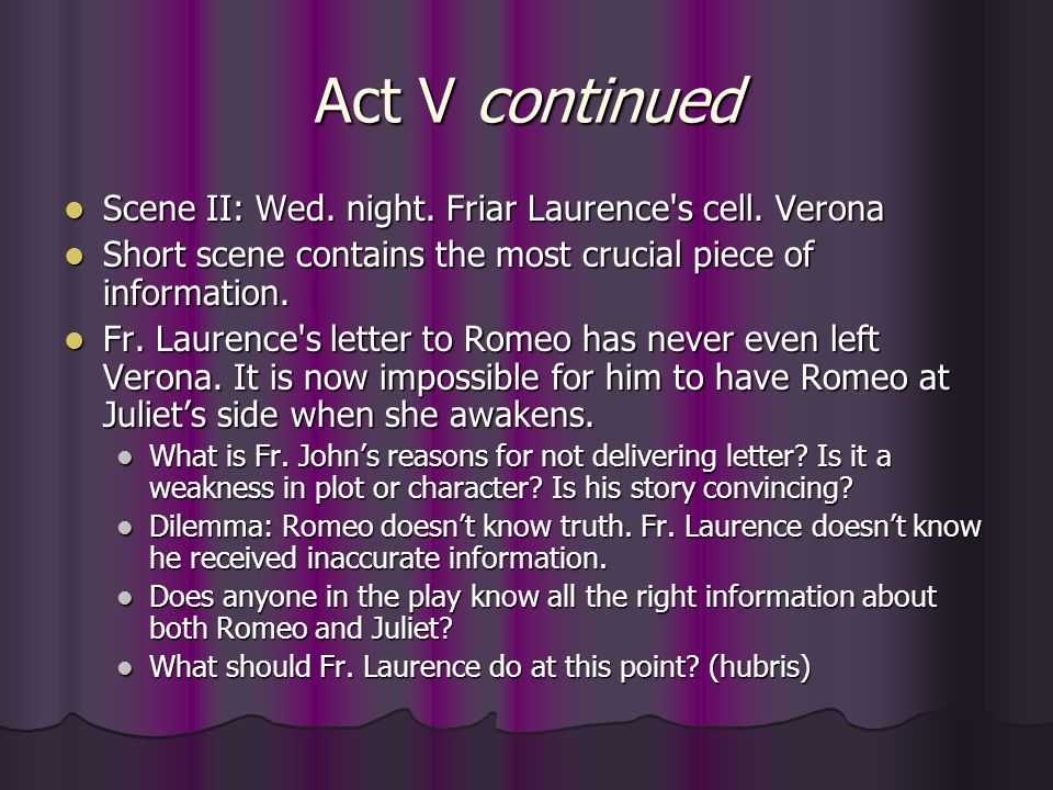 Act V continued Scene II: Wed. night. Friar Laurence s cell. Verona