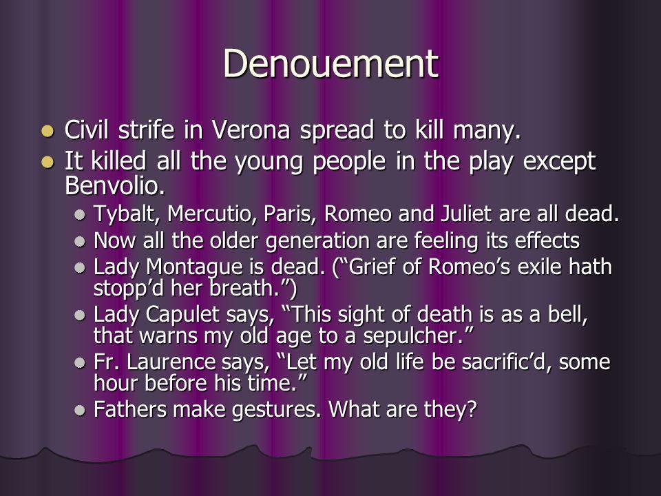 Denouement Civil strife in Verona spread to kill many.