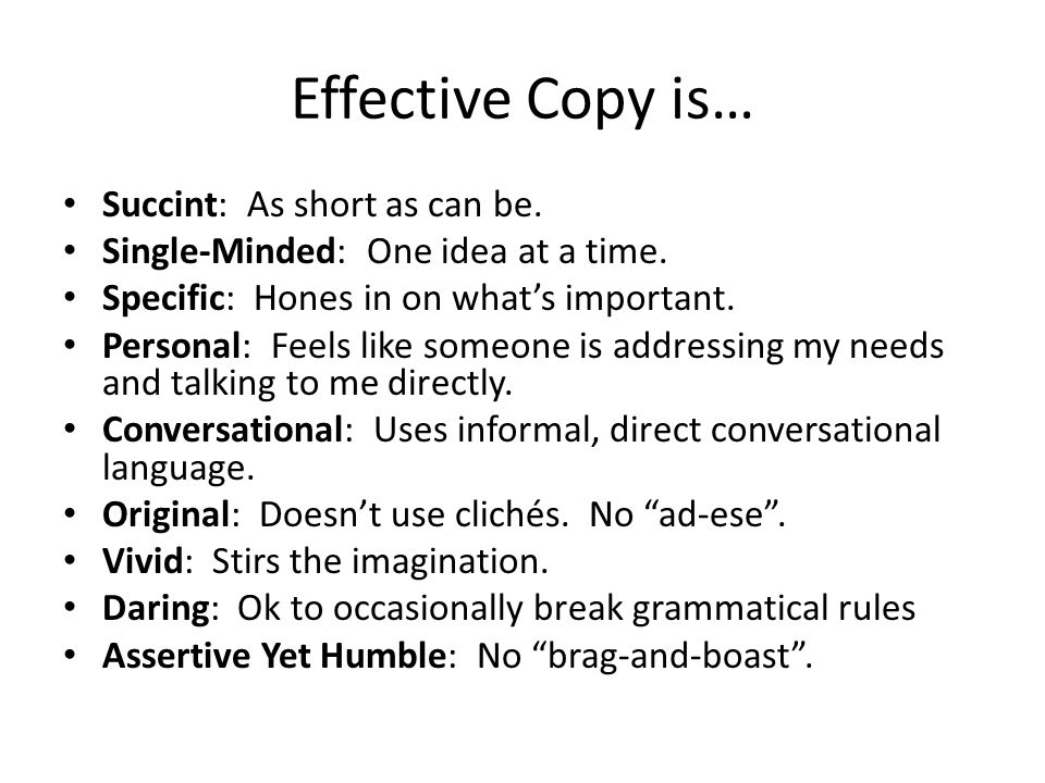 Effective Copy is… Succint: As short as can be.