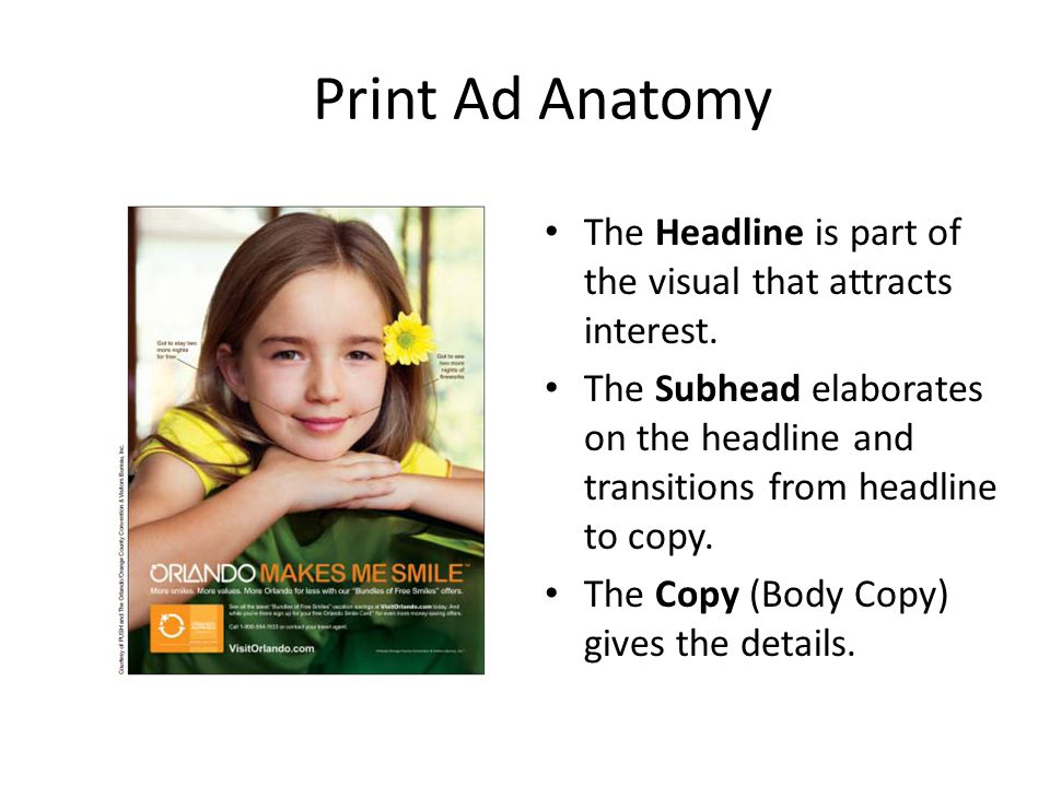 Print Ad Anatomy The Headline is part of the visual that attracts interest.
