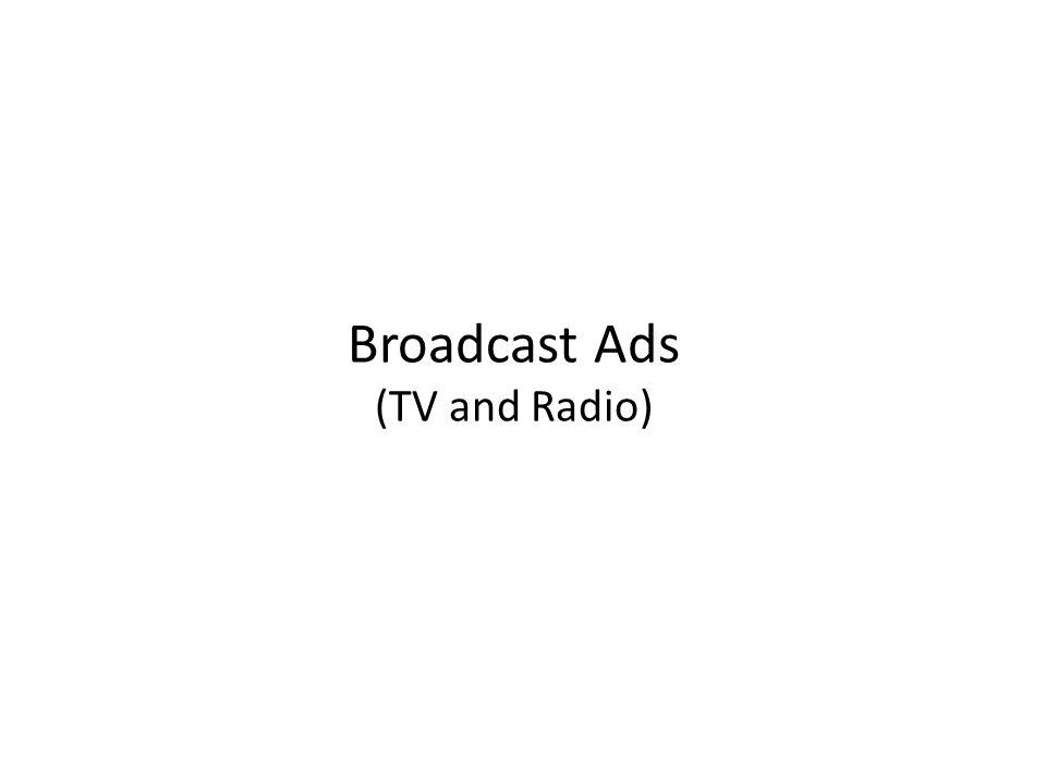 Broadcast Ads (TV and Radio)