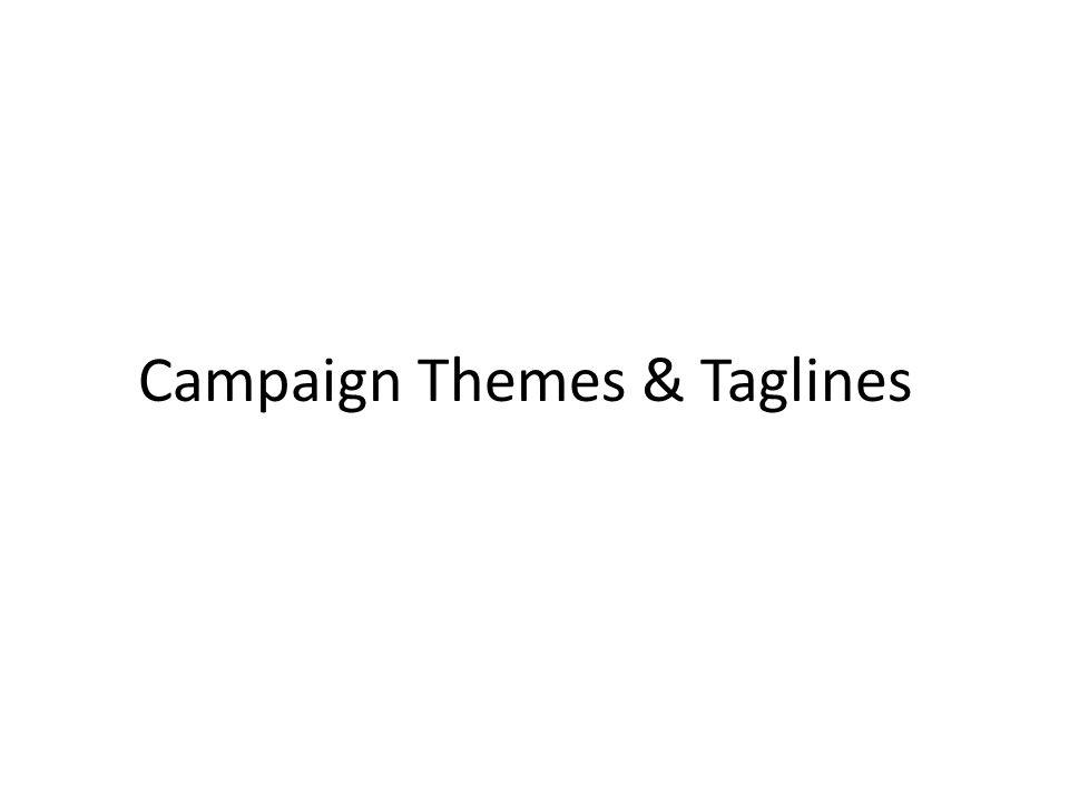 Campaign Themes & Taglines