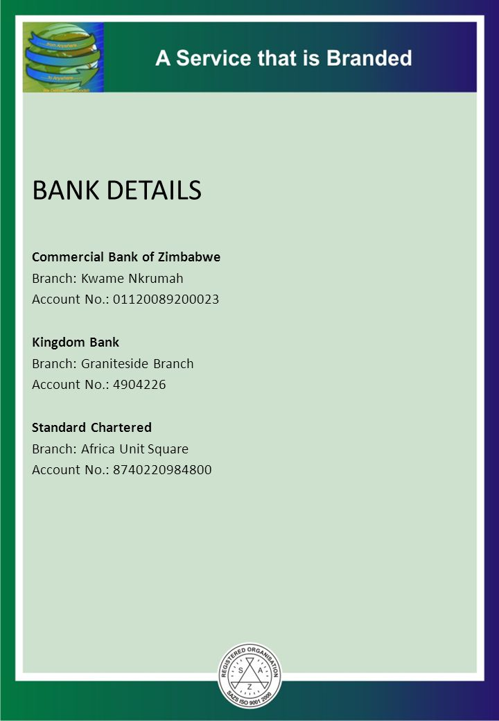 BANK DETAILS Commercial Bank of Zimbabwe Branch: Kwame Nkrumah