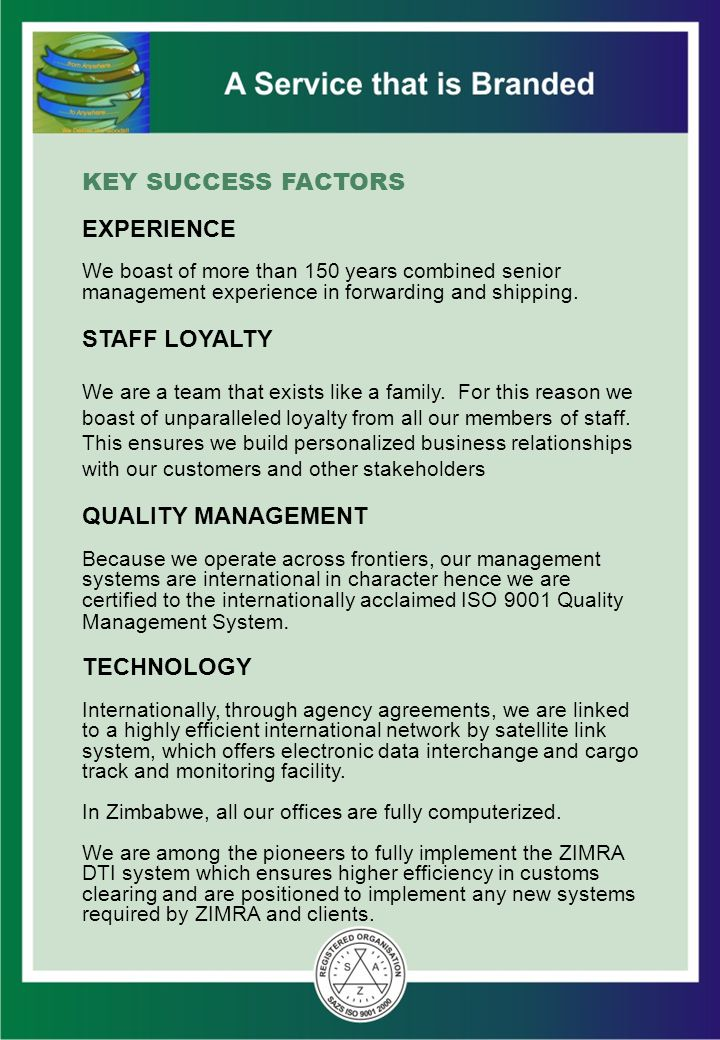 KEY SUCCESS FACTORS EXPERIENCE STAFF LOYALTY QUALITY MANAGEMENT