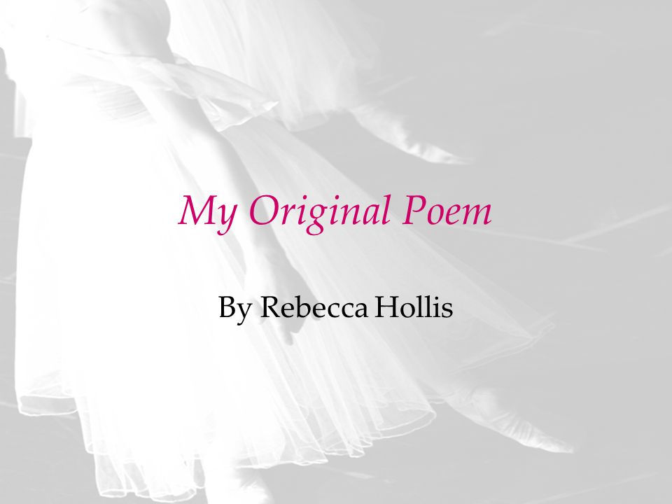 My Original Poem By Rebecca Hollis