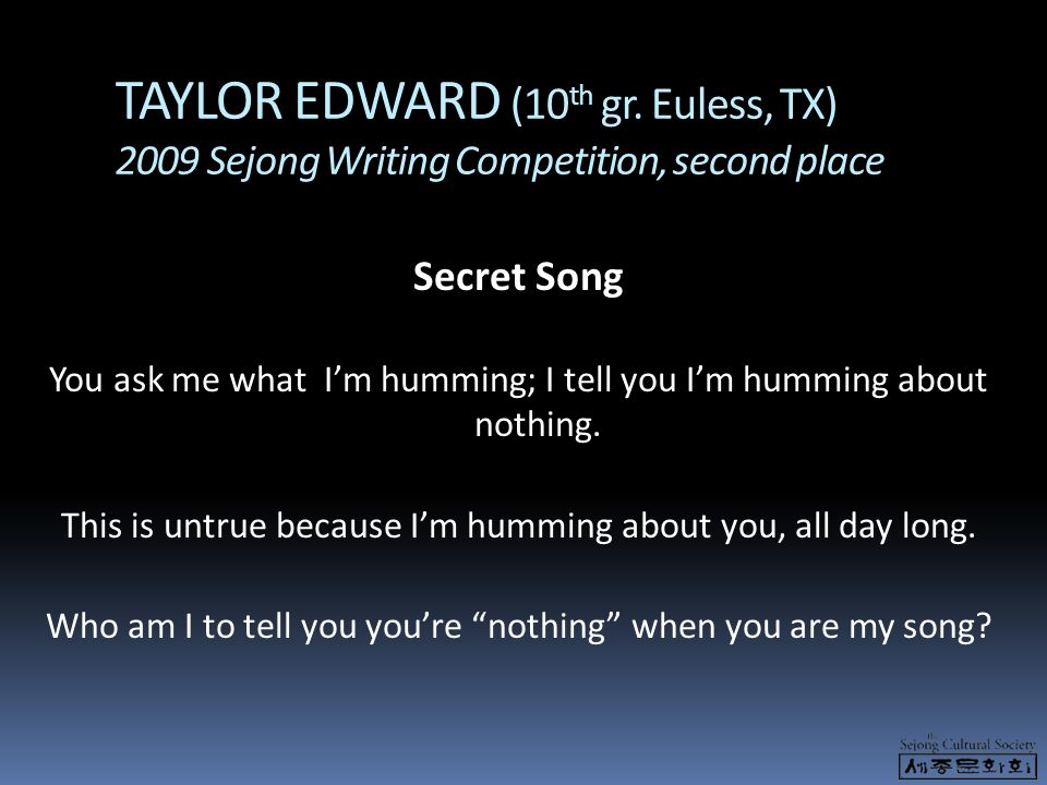 TAYLOR EDWARD (10th gr. Euless, TX) 2009 Sejong Writing Competition, second place