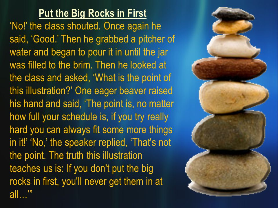 Put the Big Rocks in First