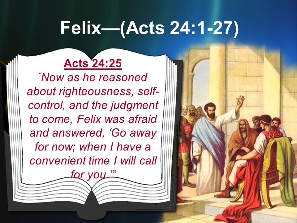 Felix—(Acts 24:1-27)