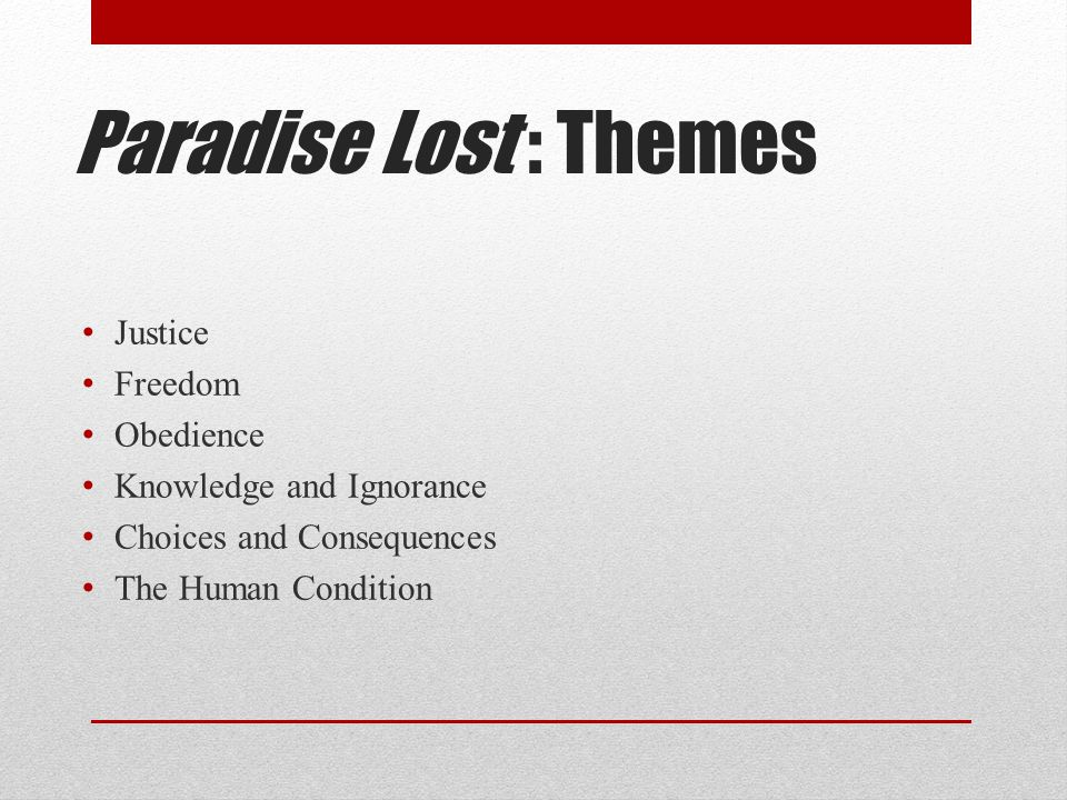 Paradise Lost : Themes Justice Freedom Obedience