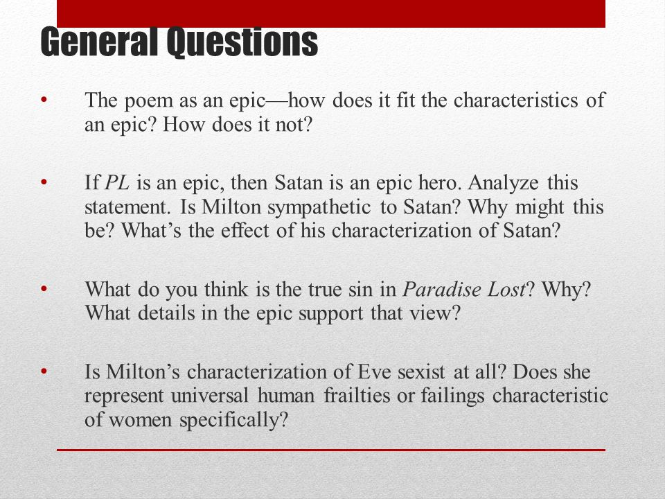 General Questions The poem as an epic—how does it fit the characteristics of an epic How does it not