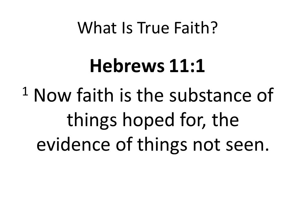 What Is True Faith.
