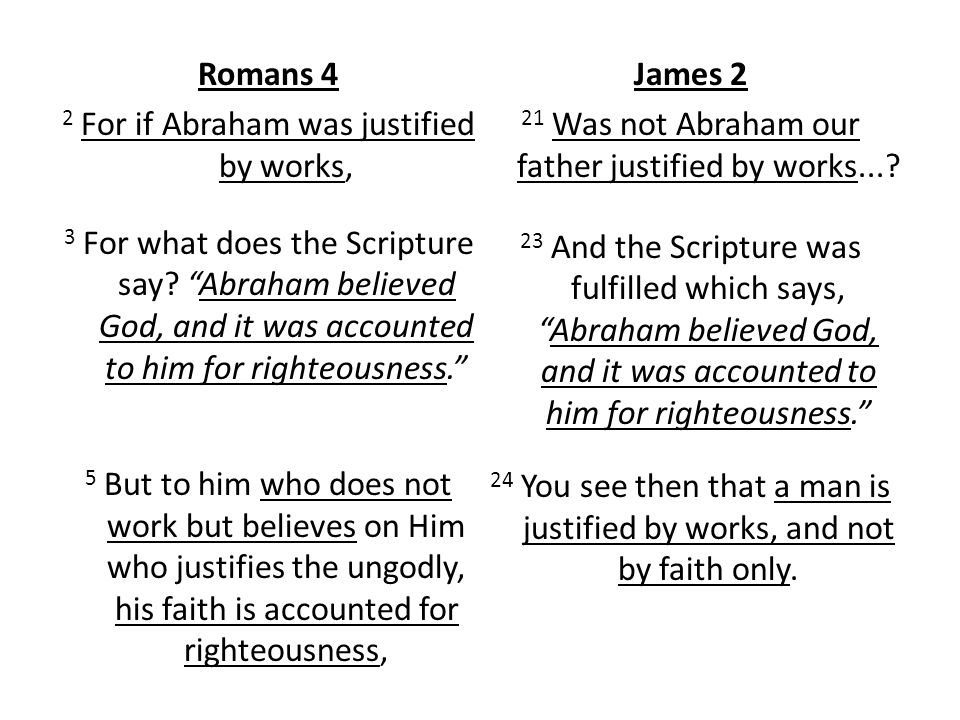 Romans 4 James 2 2 For if Abraham was justified by works,