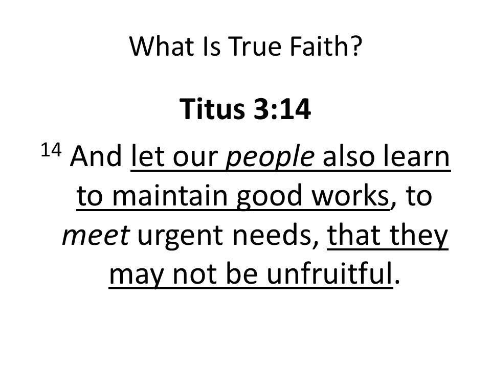 What Is True Faith.