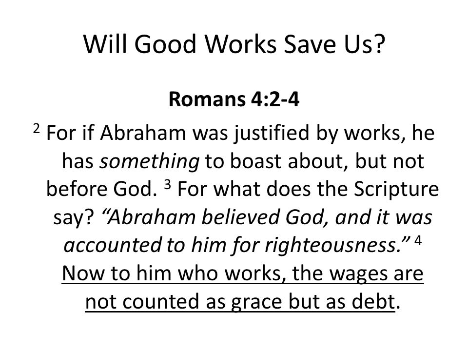 Will Good Works Save Us