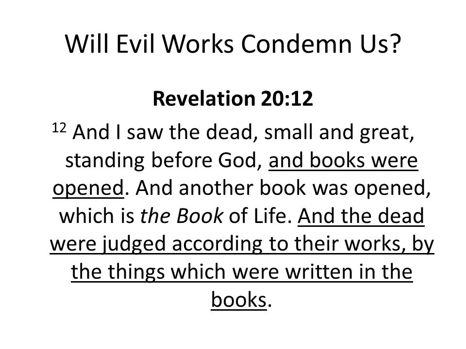 Will Evil Works Condemn Us