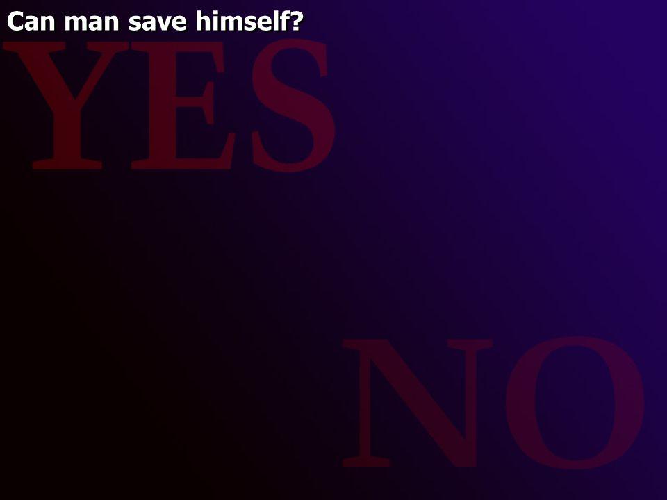 Can man save himself