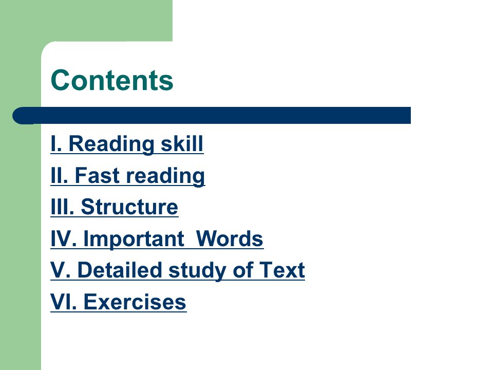 Contents I. Reading skill II. Fast reading III. Structure