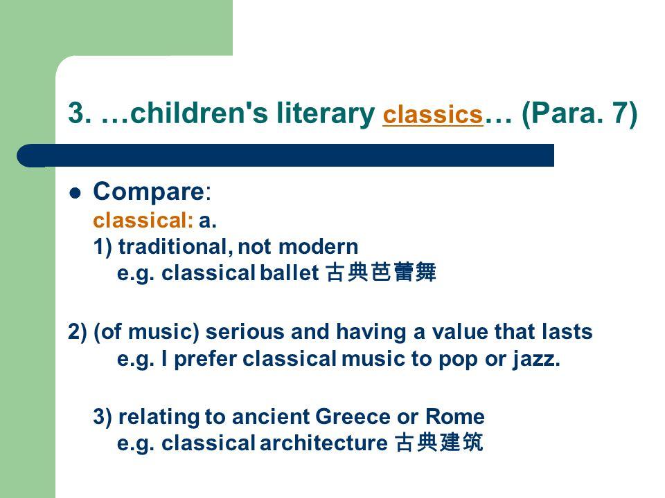 3. …children s literary classics… (Para. 7)