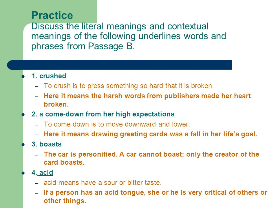 Practice Discuss the literal meanings and contextual meanings of the following underlines words and phrases from Passage B.