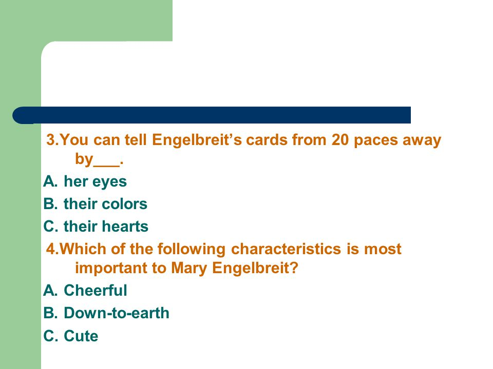3.You can tell Engelbreit's cards from 20 paces away by___.