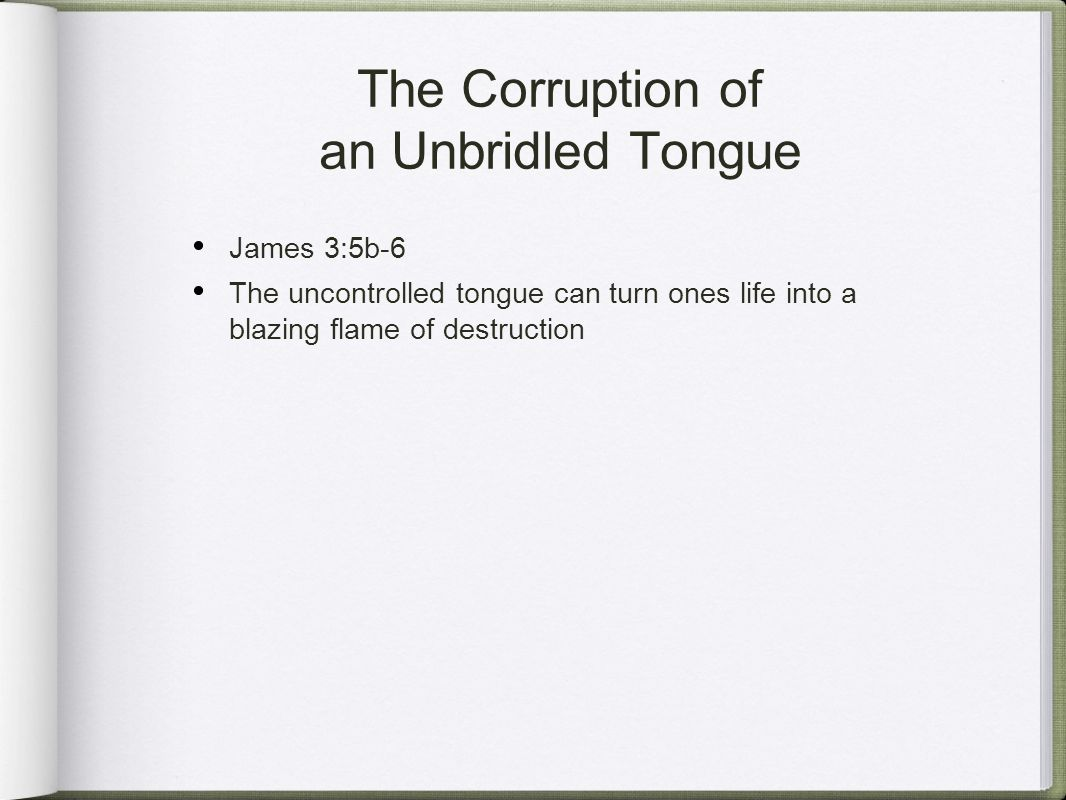 The Corruption of an Unbridled Tongue