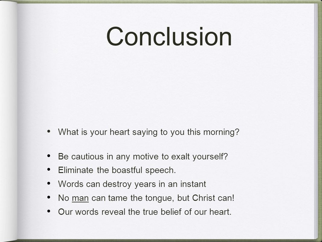 Conclusion What is your heart saying to you this morning