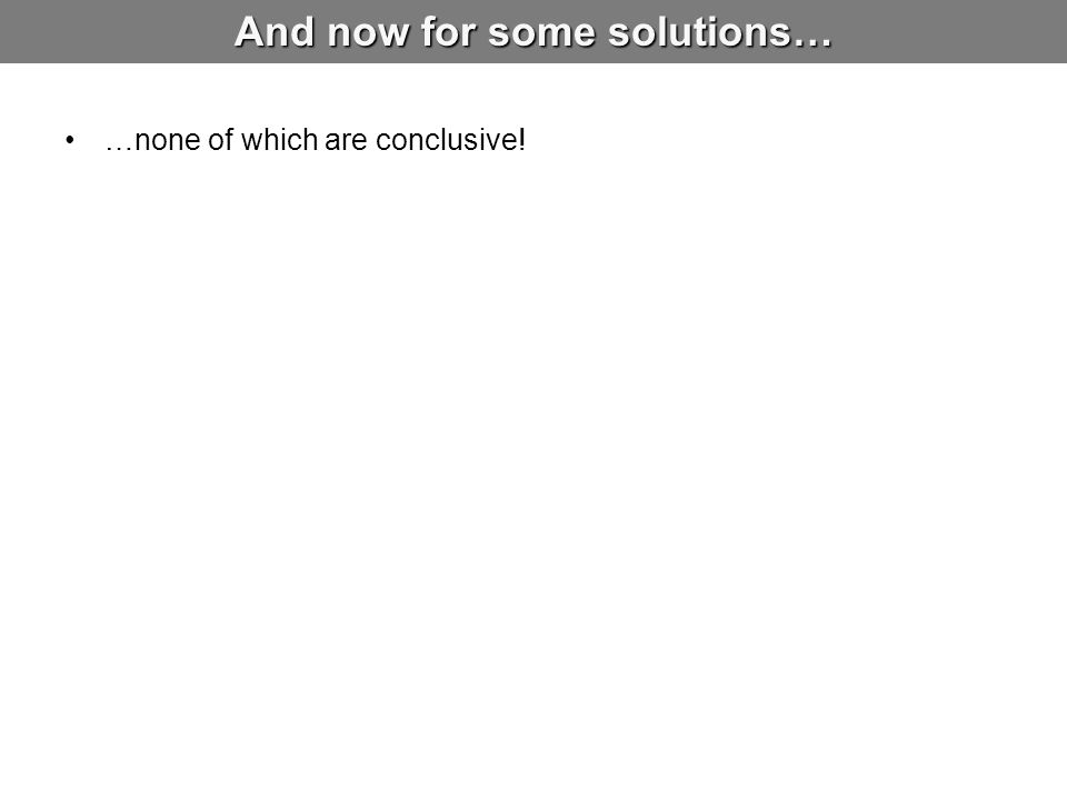 And now for some solutions…