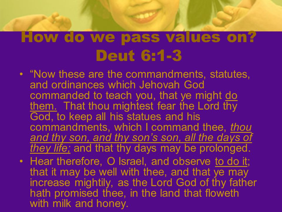 How do we pass values on Deut 6:1-3